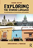 img - for Exploring the Spanish Language: An introduction to its structures and varieties book / textbook / text book