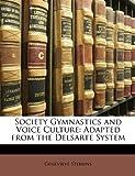 Society Gymnastics and Voice Culture, Genevieve Stebbins, 114829404X
