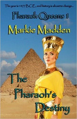 The Pharaoh's Destiny: Volume 1 (The Pharaoh Queens Trilogy)