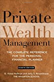 img - for Private Wealth Management: The Complete Reference for the Personal Financial Planner book / textbook / text book