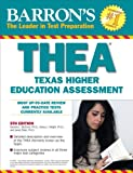 img - for Barron's THEA: The Texas Higher Education Assessment (Barron's THEA (Texas Academic Skills Program)) book / textbook / text book
