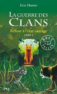 """Afficher """"La Guerre des clans (cycle 1) - série complète n° 1 Retour à l'état sauvage"""""""