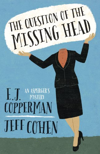 The Question of the Missing Head (An Asperger's Mystery Book 1)