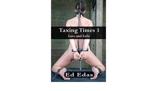 Taxing Times 3 - Love and Exile