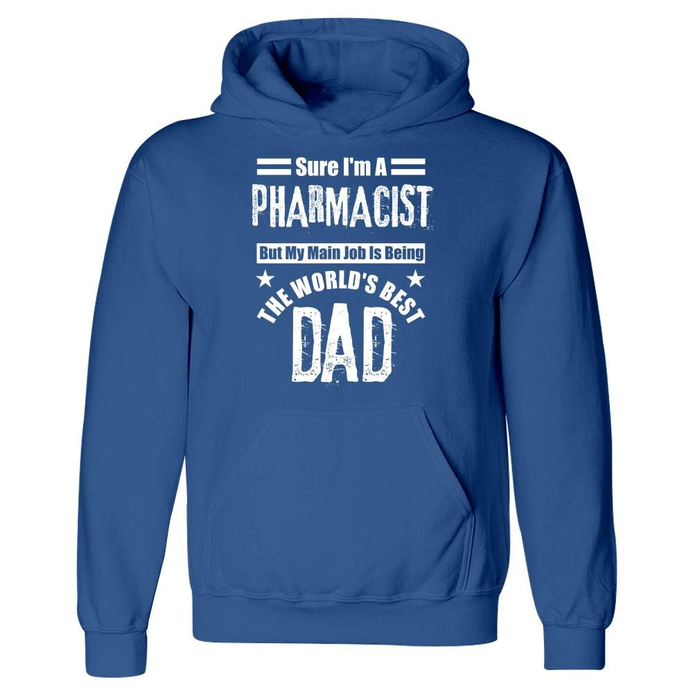Hoodie Im A Pharmacist and Also The Worlds Best Dad
