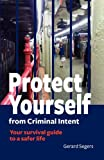 Protect Yourself from Criminal Intent, Gerard Segers, 0979658616