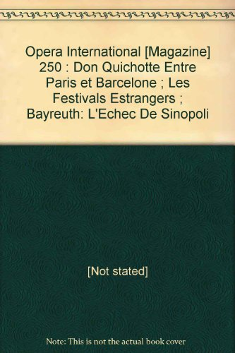 Opera International  Magazine  250   Don Quichotte Entre Paris Et Barcelone   Les Festivals Estrangers   Bayreuth  Lechec De Sinopoli