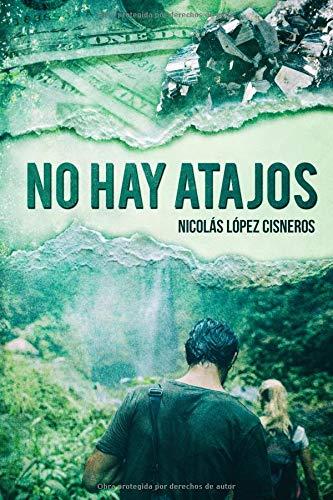 No hay atajos  [Lopez Cisneros, Nicolas] (Tapa Blanda)