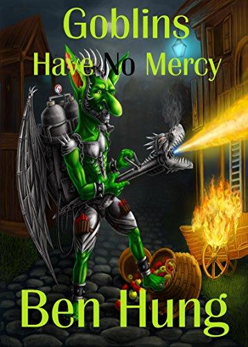 Goblins have no mercy -