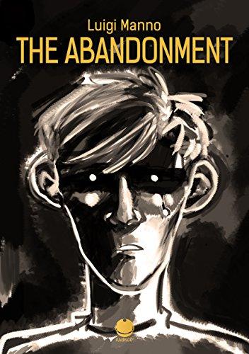 The abandonment: (Luigi Manno's comics) (print replica)
