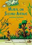 Mural on Second Avenue and Other City Poems, Lilian Moore, 0763619876