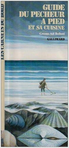 Guide du pêcheur à pied et sa cuisine (LES CARNETS DU BORD)