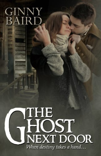 The Ghost Next Door (A Love Story) (Romantic Ghost Stories Book -