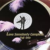 Love Somebody 完全盤(初回限定盤)(DVD付)