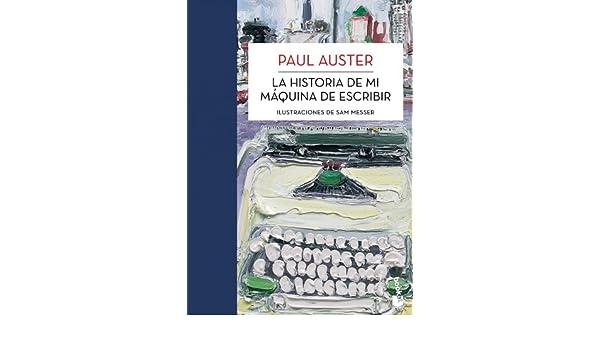 Amazon.com: La historia de mi máquina de escribir (Spanish Edition) eBook: Paul Auster, Benito Gómez Ibáñez: Kindle Store