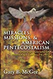 img - for Miracles, Missions & American Pentecostalism (American Society of Missiology) book / textbook / text book