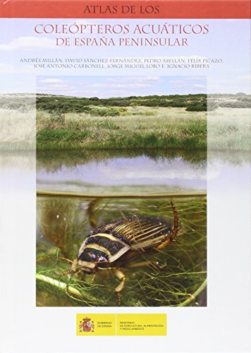 Descargar Libro Atlas De Los Coleópteros Acuáticos De España Peninsular Andrés Millán Sánchez
