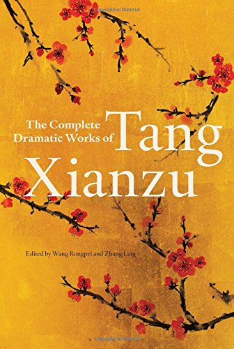 Read Online The Complete Dramatic Works of Tang Xianzu pdf