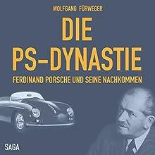 Die PS-Dynastie: Ferdinand Porsche und seine Nachkommen Hörbuch von Wolfgang Fürweger Gesprochen von: Michael Störzer