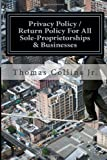 Privacy Policy / Return Policy for All Sole-Proprietorships and Businesses, Thomas Collins, 1494411911