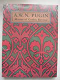 A. W. N. Pugin : Master of Gothic Revival, Aldrich, Megan, 0300066570