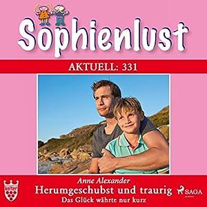 Herumgeschubst und traurig: Das Glück währte nur kurz (Sophienlust 331) Hörbuch