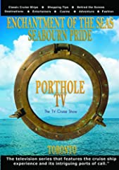 Welcome to Porthole TV -- the magazine television series that features the cruise ship experience and its intriguing ports of call. Royal Caribbean's majestic 'Enchantment of the Seas' and the small luxury ship, 'Seabourn Pride' are showcased...