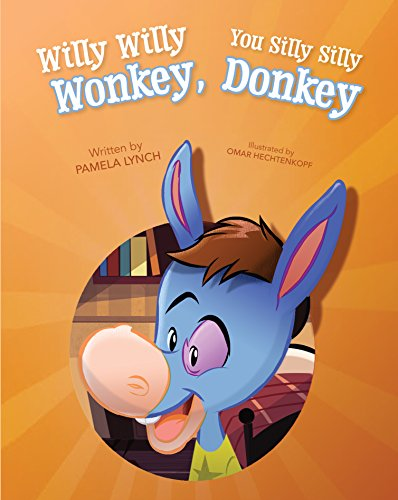 Willy Willy Wonkey, You Silly Silly Donkey