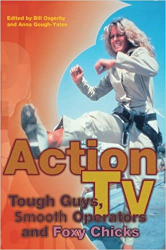 Action TV: Tough-Guys, Smooth Operators and Foxy Chicks