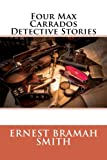 img - for Four Max Carrados Detective Stories book / textbook / text book