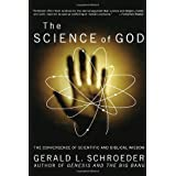 The Science of God: Convergence of Scientific and Biblical Wisdom by Gerald L. Schroeder (1-Jan-1998) Paperback