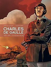 Charles De Gaulle, tome 2 : 1939 - 1940 : L'homme qui a dit non par Claude Plumail