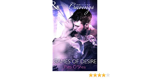 Games Of Desire Mills Boon Nocturne Cravings Kindle Edition By Patti Oshea Paranormal Romance Kindle Ebooks Amazon Com