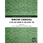 Winston Churchill: At War and Thinking of War before 1939 (Routledge Studies in Modern British History) (English Edition)