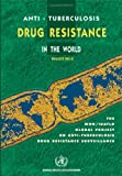 Anti-Tuberculosis Drug Resistance in the World, Abigail Wright and World Health Organization Staff, 9241563613