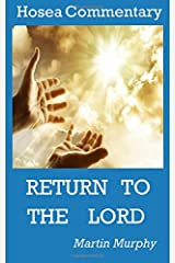 Hosea Commentary: Return to the Lord Paperback