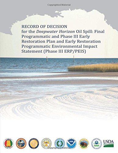 Download Record of Decision for the Deepwater Horizon Oil Spill: Final Programmatic and Phase III Early Restoration Plan and Early Restoration Programmatic Environmental Impact Statement (Phase III ERP/PEIS) pdf
