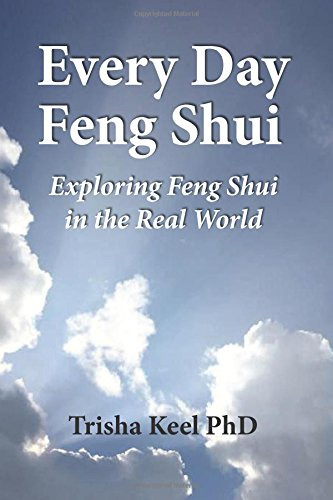 Every Day Feng Shui: Feng Shui in Real World Applications by CreateSpace Independent Publishing Platform