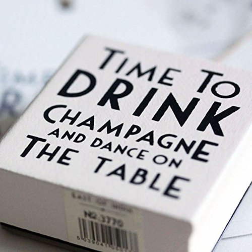 East of India Time to Drink Champagne And Dance on (Drink Vintage Champagne)