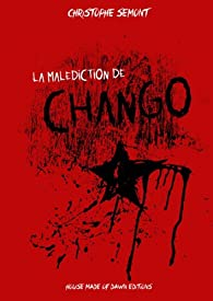 La malédiction de Chango par Christophe Semont