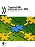 Financing SMEs and Entrepreneurs 2012, Organisation for Economic Co-operation and Development Staff, 9264028021