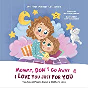 Mommy, Don't Go Away & I Love You Just For You (My First Mindset Collection)