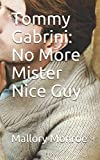 img - for Tommy Gabrini: No More Mister Nice Guy book / textbook / text book