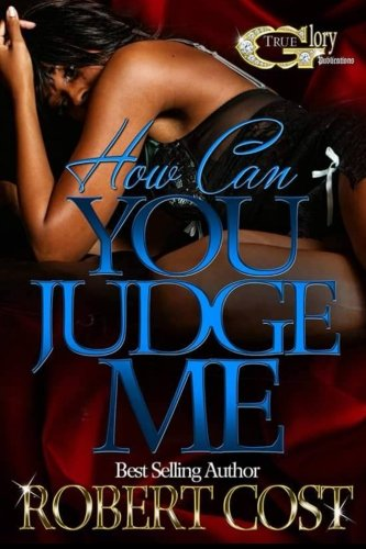 Search : How Can You Judge Me: Am I Wrong (Volume 1)