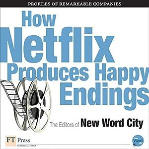 How Netflix Produces Happy Endings Audiobook