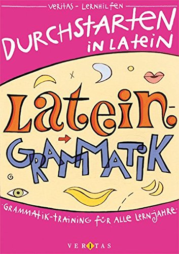 Durchstarten Latein: Grammatik-Training für alle Lernjahre