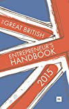 img - for The Great British Entrepreneur's Handbook 2015: Inspiring entrepreneurs (2nd) book / textbook / text book