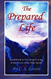 The Prepared Life: Guidebook for Successful Living in the Power of the Holy Spirit!