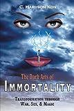 The Dark Arts of Immortality: Transformation