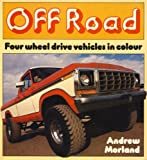 Off-Road : Four Wheel Drive Vehicles in Color, Morland, Andrew, 0850454468